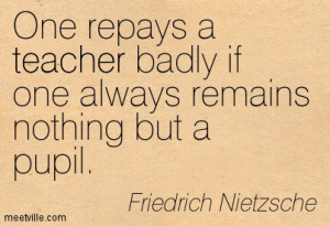 Quote about teacher by Nietzche