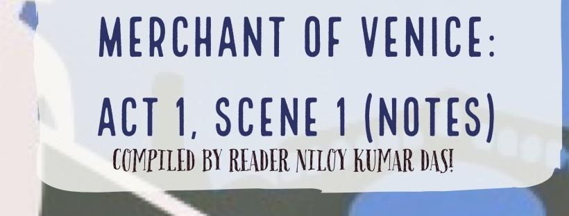 Merchant of Venice: Act 1, Scene 1 (NOTES) for ICSE Class 10