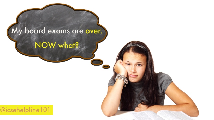 My board exams are over. Now what? | Post Board Exams | Helpline for ICSE Students (Class 10) | @icsehelpline101