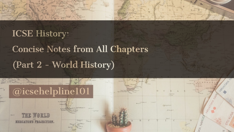 ICSE History: Concise Notes from All Chapters (Part 2 - World History) by Khalid | Helpline for ICSE Students (Class 10) @icsehelpline101