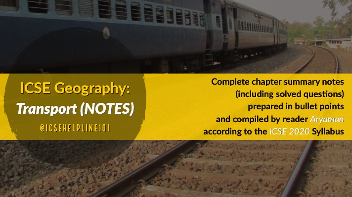ICSE Geography: Transport (NOTES and Solved Questions) Compiled by Aryaman | Helpline for ICSE Students (Class 10) @icsehelpline101